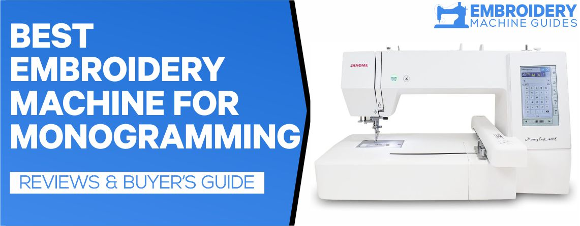 BEST EMBROIDERY MACHINE FOR MONOGRAMMING1