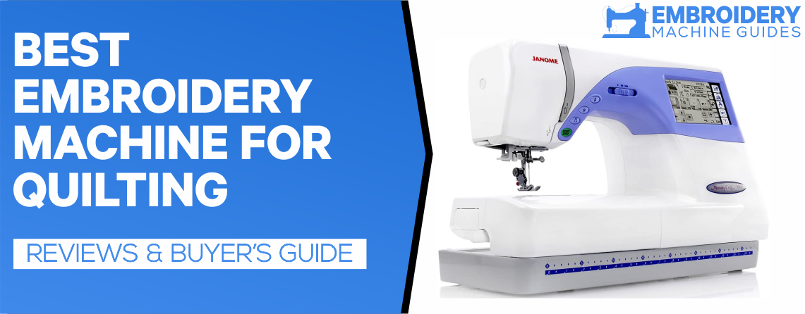 best embroidery machine for quilting